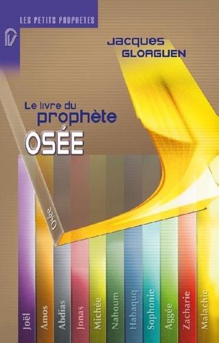Jacques Gloaguen - Le livre du prophète Osée.