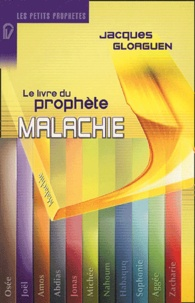 Jacques Gloaguen - Malachie - Ou la purification des coeurs.