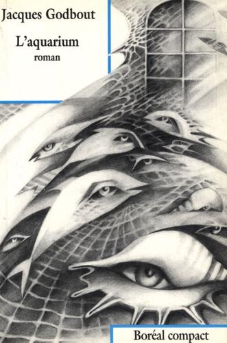 Jacques Godbout - L'aquarium.