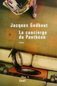 Jacques Godbout - La concierge du Panthéon.