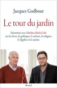 Jacques Godbout et Mathieu Bock-Côté - Le tour du jardin - Entretiens avec Mathieu Bock-Côté sur les livres, la politique, la culture, la religion, le Québec et la saisine.