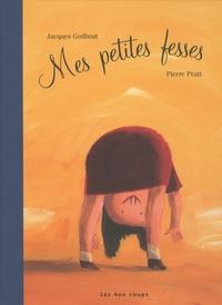 Jacques Godbout et Pierre Pratt - Mes petites fesses.