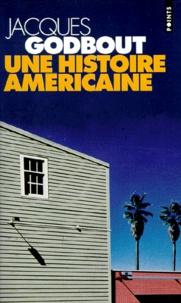 Jacques Godbout - Une histoire américaine.