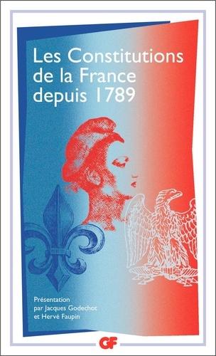 Les constitutions de la France depuis 1789  édition revue et augmentée