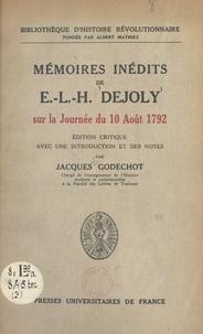 Jacques Godechot et Albert Mathiez - Mémoires inédits de E.-L.-H. Dejoly sur la journée du 10 août 1792 - Édition critique avec une introduction et des notes.