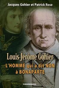 Jacques Gohier - Louis-Jerôme Gohier l'homme qui a dit non à Bonaparte.