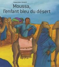 Jacques Gohier et Ourida Dif - Moussa, l'enfant bleu du désert.