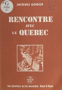 Jacques Gohier - Rencontre avec le Québec.