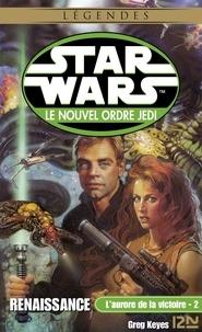 Jacques Goimard et Rosalie Guillaume - Star Wars  : Star Wars - L'aurore de la victoire, tome 2 : Renaissance.