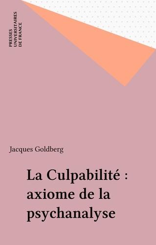 LA CULPABILITE,  AXIOME DE LA PSYCHANALYSE