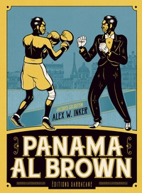Jacques Goldstein et Alex W. Inker - Panama Al Brown - L'énigme de la force.
