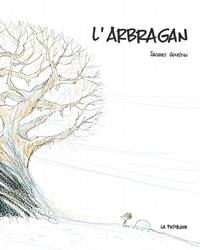 Jacques Goldstyn - L'Arbragan.