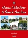 Jacques Gombert - Châteaux, vieilles pierres et blasons de Haute-Savoie.