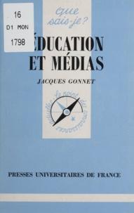 Jacques Gonnet - Education et médias.
