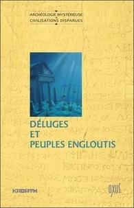 Jacques Gossart et Patrick Ferryn - Déluges et peuples engloutis.