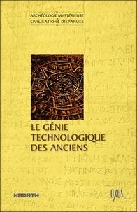 Jacques Gossart et Patrick Ferryn - Le génie technologique des anciens.
