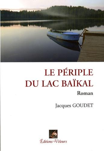 Jacques Goudet - Le périple du lac Baïkal.