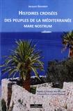 Jacques Goudrot - Histoires croisées des peuples de la Méditerranée - Mare nostrum.