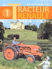 Encyclopédie du Tracteur Renault - Tome 1, 1919-1970.pdf