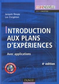 Jacques Goupy et Lee Creighton - Introduction aux plans d'expériences - Avec applications.