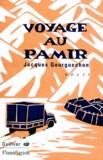 Jacques Gourguechon - Voyage au Pamir - Récit.