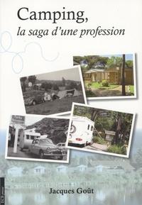 Jacques Goût - Camping, la saga d'une profession.