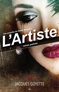 Jacques Goyette - Une enquête de Karen Newman  : L'Artiste - L'Artiste.