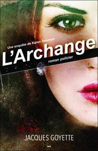 Jacques Goyette - Une enquête de Karen Newman Tome 2 : L'Archange.