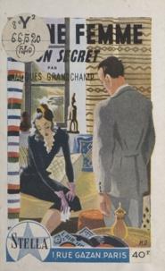 Jacques Grandchamp - Une femme et son secret.