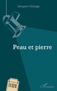 Jacques Grange - Peau et pierre.