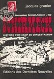 Jacques Granier et Robert Heitz - Schirmeck - Histoire d'un camp de concentration.