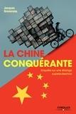 Jacques Gravereau - La Chine conquérante - Enquête sur une étrange superpuissance.