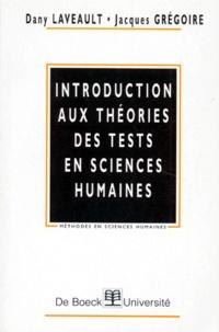 Jacques Grégoire et Dany Laveault - Introduction aux théories des tests en sciences humaines.
