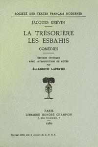 Jacques Grévin - La Trésorière. Les Esbahis.