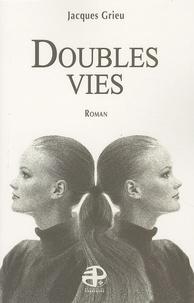 Jacques Grieu - Doubles vies.