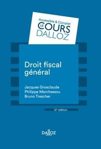 Jacques Grosclaude et Philippe Marchessou - Droit fiscal général - 12e éd..
