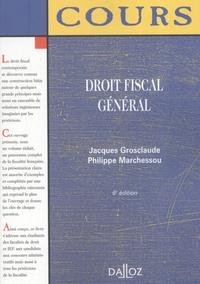 Jacques Grosclaude et Philippe Marchessou - Droit fiscal général.