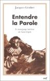 Jacques Gruber - Entendre la Parole - Le témoignage intérieur du Saint Esprit.