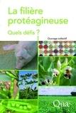 Jacques Guéguen et Gérard Duc - La filière protéagineuse - Quels défis ?.