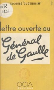 Jacques Gugenheim - Lettre ouverte au Général de Gaulle.