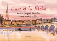 Jacques Guibillon et Michel Suffran - L'arc et la flèche.