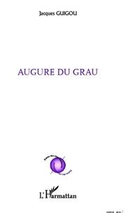 Jacques Guigou - Augure du grau.