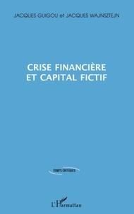 Jacques Guigou - Crise financière et capital fictif.