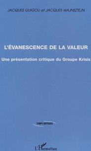 Jacques Guigou - L'évanescence de la valeur : une présentation critique du groupe Krisis.