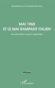 Jacques Guigou et Jacques Wajnsztejn - Mai 1968 et le Mai rampant italien.