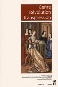 Jacques Guilhaumou et Karine Lambert - Genre Révolution Transgression - Etudes offertes à Martine Lapied.