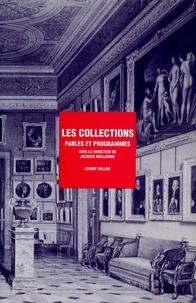 Jacques Guillerme - Les collections : fables et programmes.