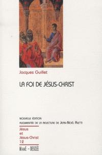 Jacques Guillet - La foi de Jésus-Christ.