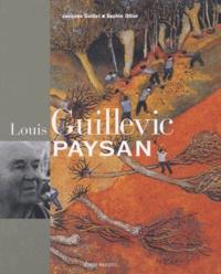 Jacques Guillet et Sophie Ollier - Louis Guillevic, paysan.