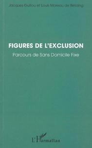 Jacques Guillou et Louis Moreau de Bellaing - Figures de l'exclusion - Parcours de Sans Domicile Fixe.